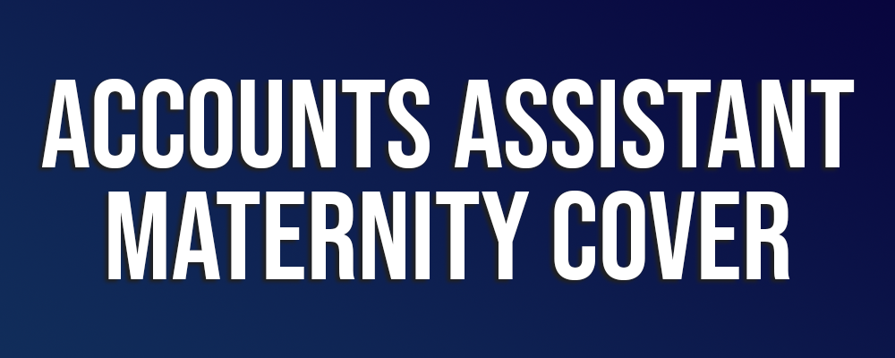 Accounts Assistant Maternity Cover
