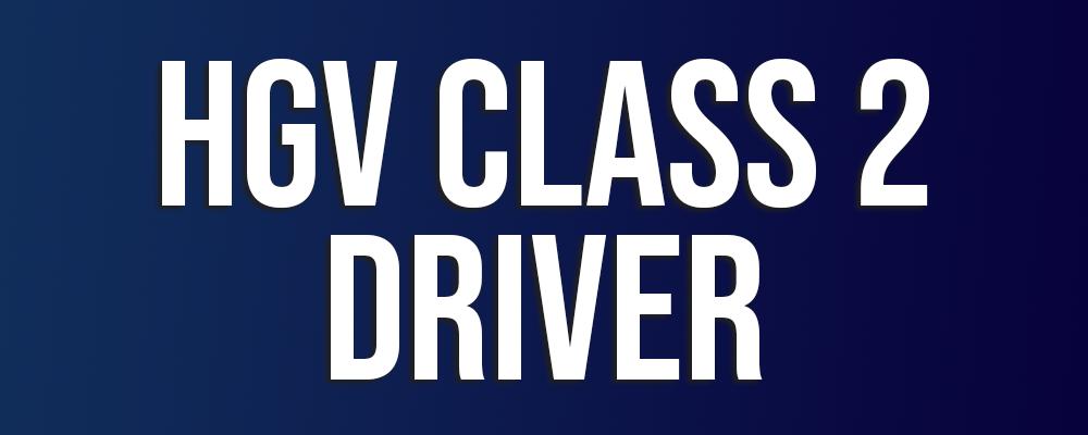 HGV Class 2 Driver